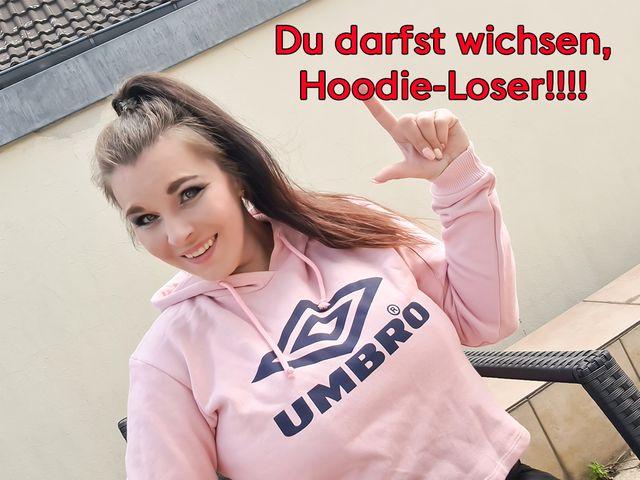 Du darfst wichsen Hoodie-Loser!